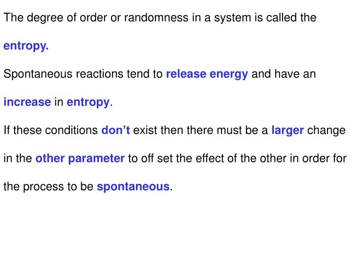 The degree of order or randomness in a system is called the