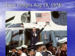 nixon resigns aug 19 1974