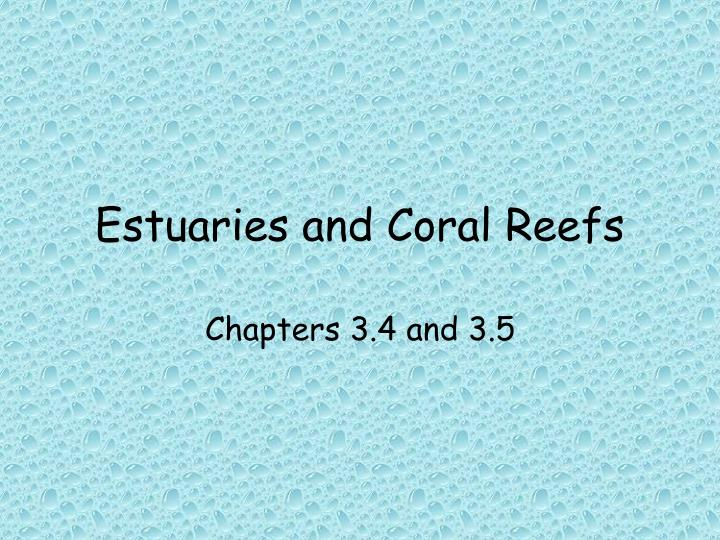 estuaries and coral reefs n.