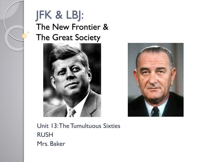 jfk lbj the new frontier the great society n.
