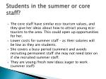 students in the summer or core staff