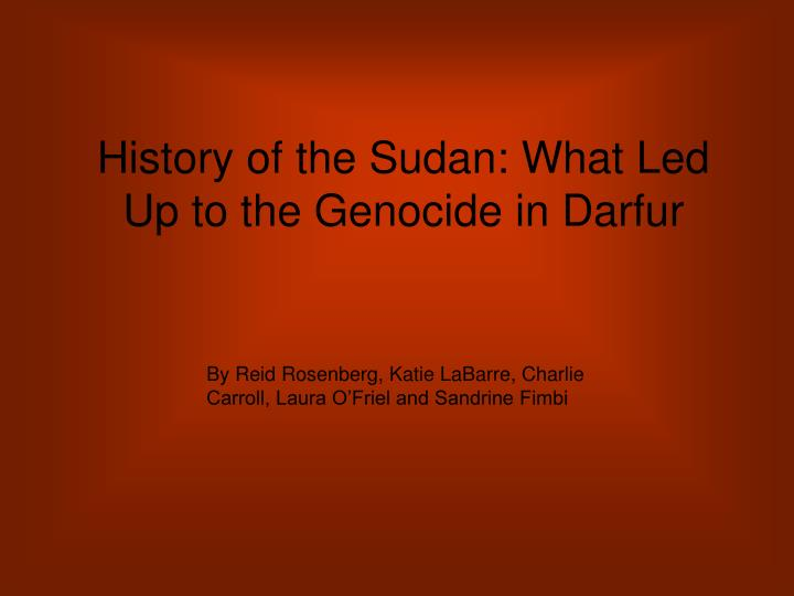 history of the sudan what led up to the genocide in darfur n.