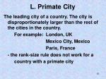 l primate city