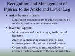recognition and management of injuries to the ankle and lower leg