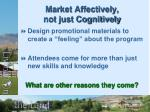 market affectively not just cognitively