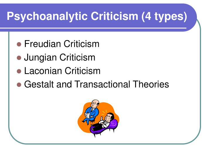 Psychoanalytic Criticism (4 types)