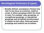 sociological criticisms 3 types