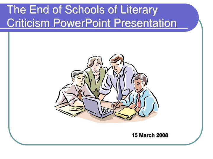 The End of Schools of Literary Criticism PowerPoint Presentation