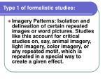 type 1 of formalistic studies