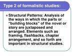 type 2 of formalistic studies