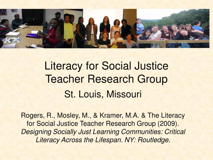 literacy for social justice teacher research group n.
