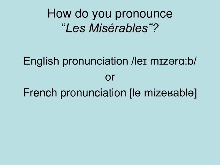 How do you pronounce