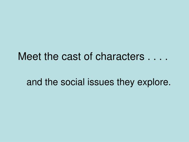 Meet the cast of characters . . . .