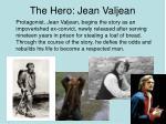 the hero jean valjean
