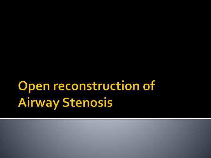 open reconstruction of airway stenosis n.