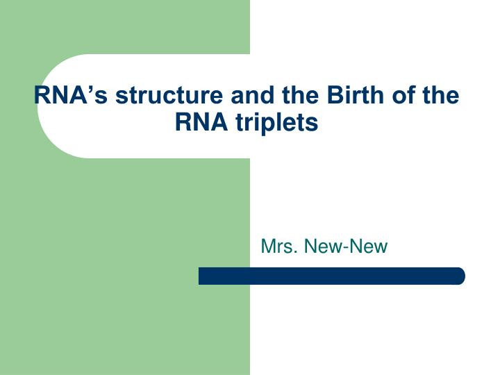 rna s structure and the birth of the rna triplets n.