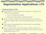 segmentation applications ltv