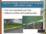 improve design standards and integrate with other codes