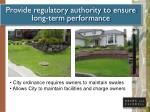 provide regulatory authority to ensure long term performance