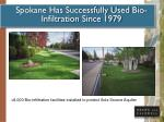 spokane has successfully used bio infiltration since 1979