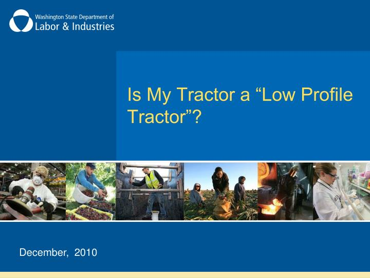 is my tractor a low profile tractor n.