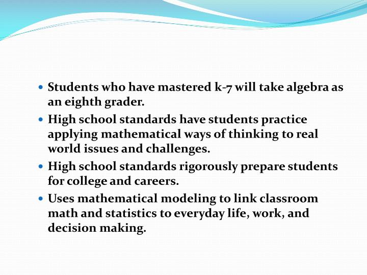 Students who have mastered k-7 will take algebra as an eighth