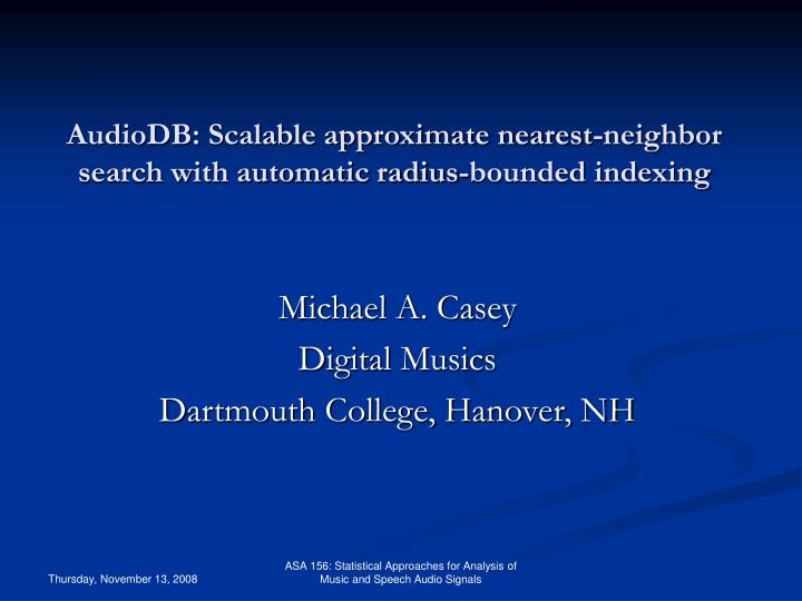 audiodb scalable approximate nearest neighbor search with automatic radius bounded indexing n.