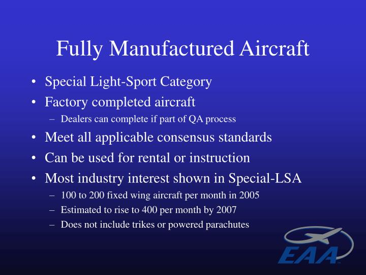Fully Manufactured Aircraft