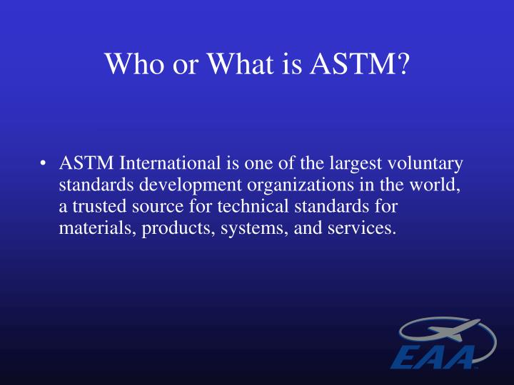Who or What is ASTM?