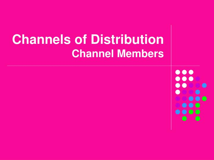 channels of distribution channel members n.