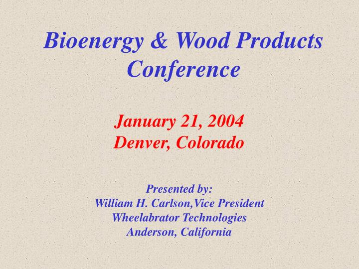bioenergy wood products conference n.