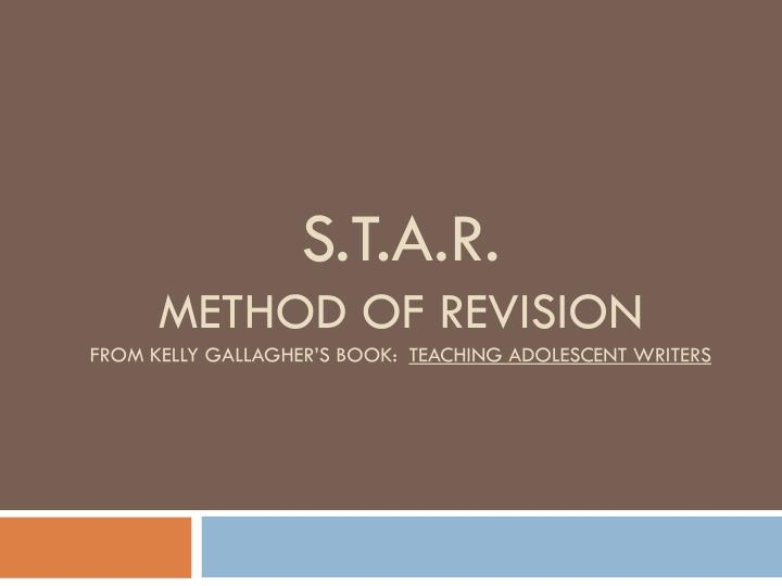 s t a r method of revision from kelly gallagher s book teaching adolescent writers n.