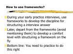 how to use frameworks