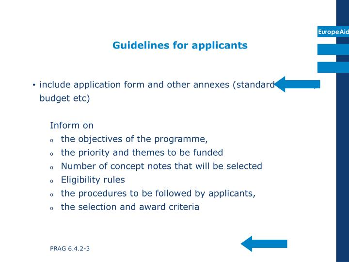 include application form and other annexes (standard contract, budget etc)