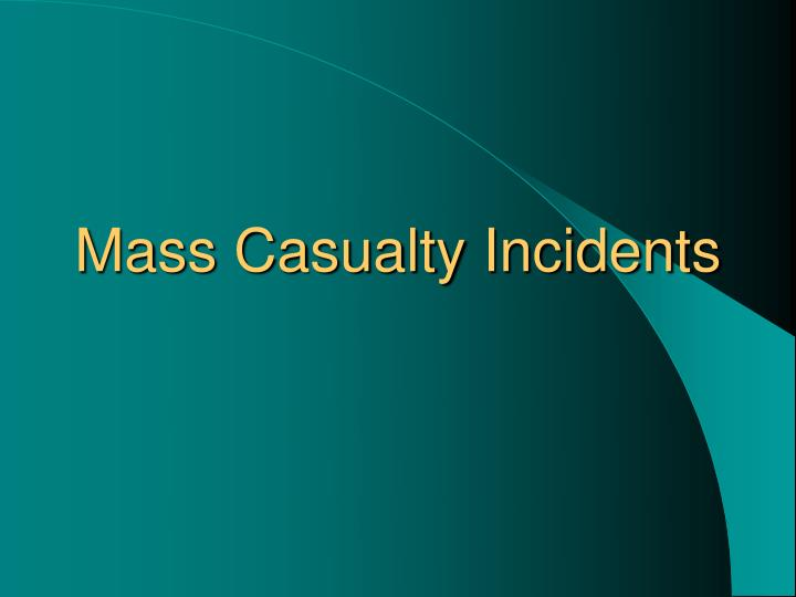 mass casualty incidents n.