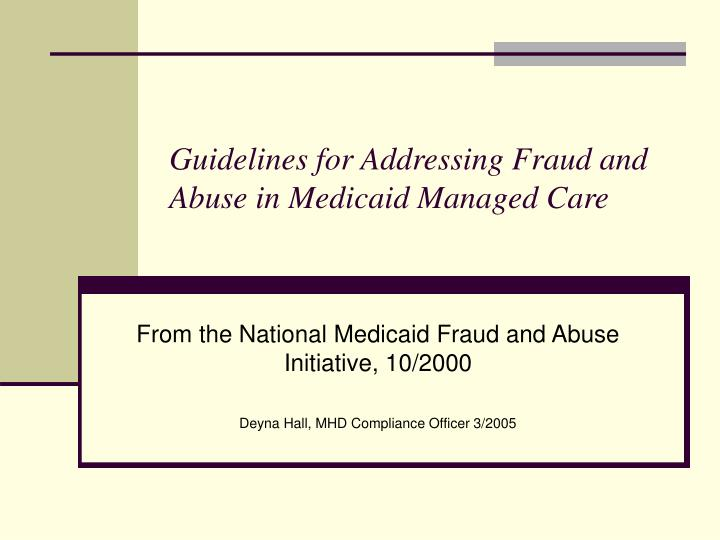 guidelines for addressing fraud and abuse in medicaid managed care n.