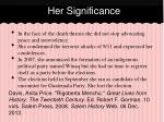 her significance