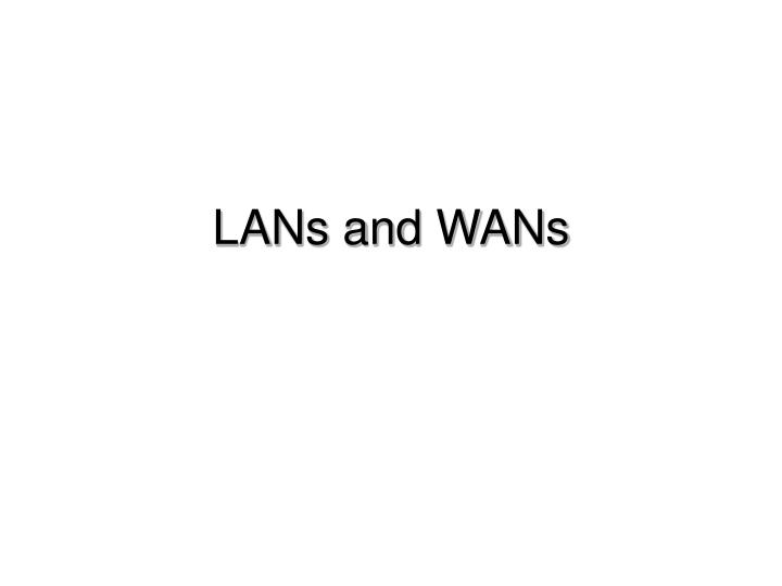 lans and wans n.