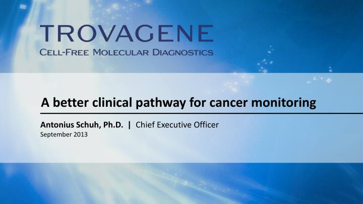 a better clinical pathway for cancer monitoring n.