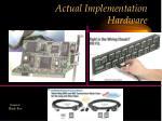 actual implementation hardware