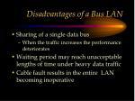 disadvantages of a bus lan