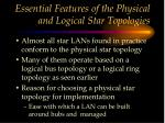 essential features of the physical and logical star topologies