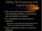 polling the functioning of the logical star network