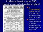 in massachusetts what ssc decision supported workers rights