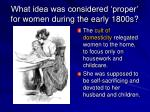 what idea was considered proper for women during the early 1800s