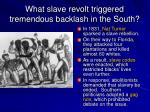 what slave revolt triggered tremendous backlash in the south