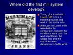 where did the first mill system develop