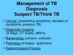 management of tb diagnosis suspect tb think tb