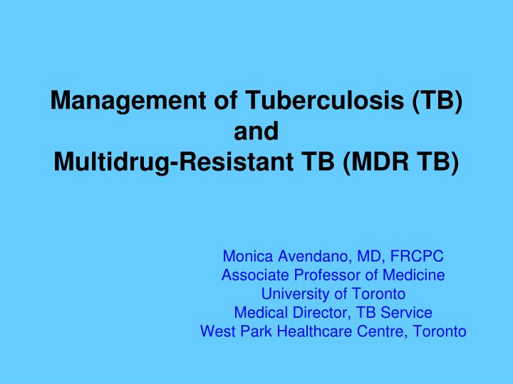management of tuberculosis tb and multidrug resistant tb mdr tb n.