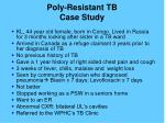 poly resistant tb case study
